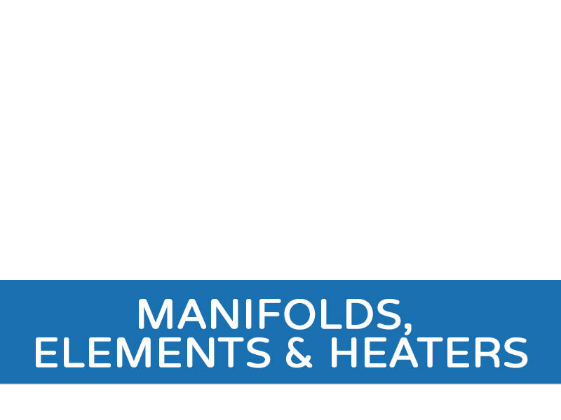 Manifolds, Elements & Heaters